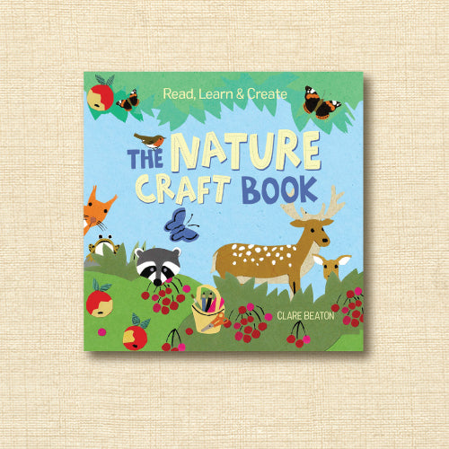 The Nature Craft Book - Read, Learn & Create