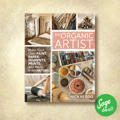 The Organic Artist - Make Your Own Paint, Paper, Pigments, Prints, and More from Nature