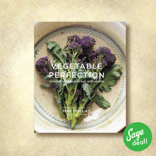 Vegetable Perfection - 100 Delicious Recipes for Roots, Bulbs, Shoots, and Stems