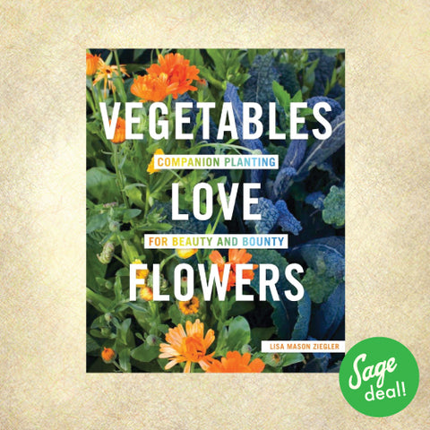 Vegetables Love Flowers - Companion Planting for Beauty and Bounty