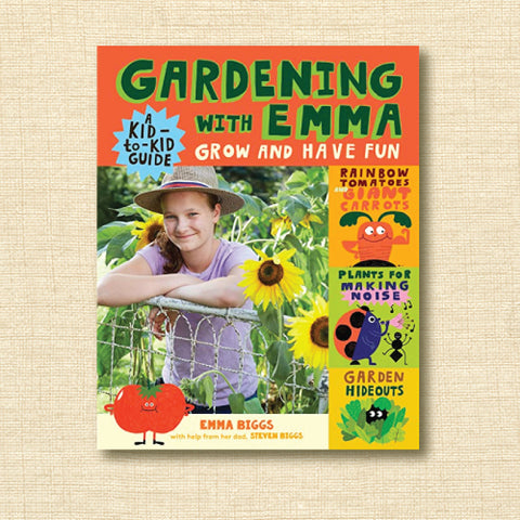 Gardening with Emma: Grow and have fun - a kid-to-kid guide