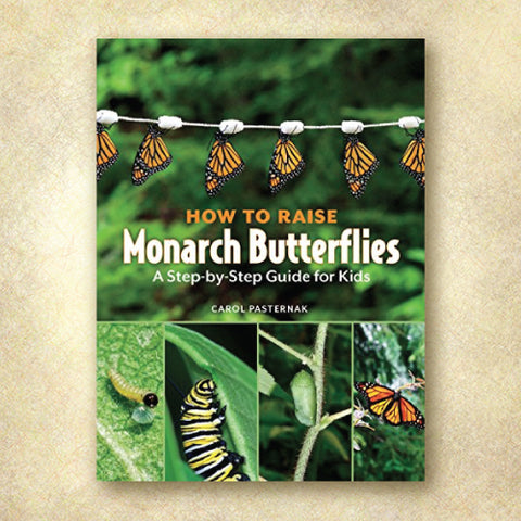 How to Raise Monarch Butterflies: A Step-by-Step Guide for Kids (Discount Book)