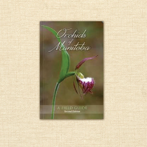 Orchids of Manitoba: A Field Guide - 2nd Edition