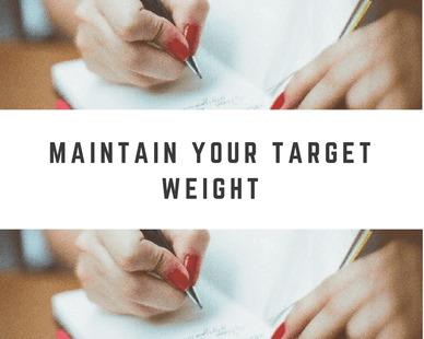 MAINTAIN YOUR TARGET WEIGHT WITHOUT DIET