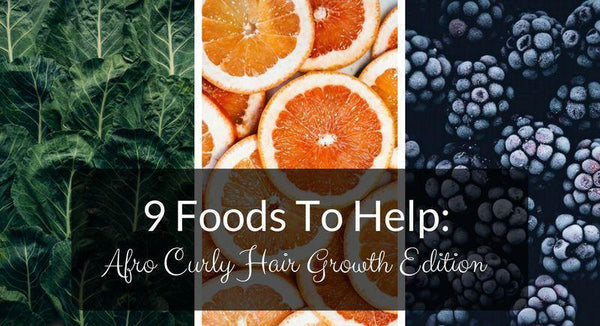 9 Foods To Help Grow Afro Curly Hair