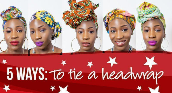 Five Effortless Ways to Tie an African Print Headwrap