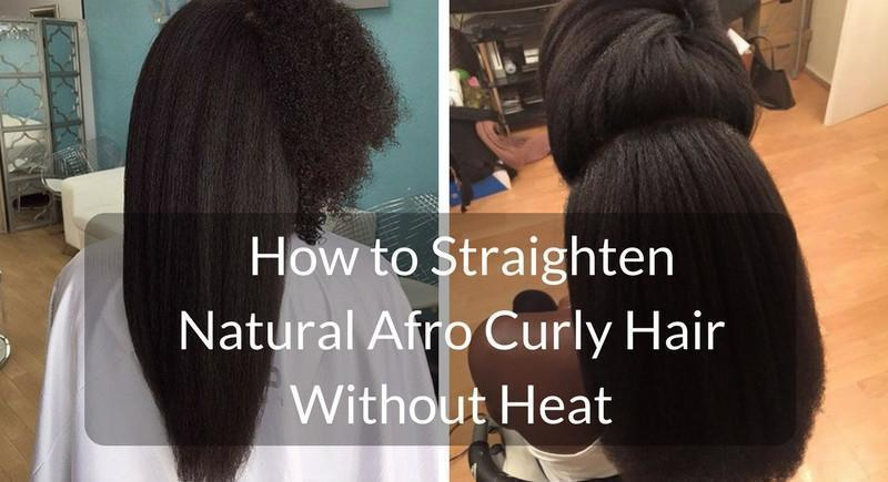 How To Straighten Natural Afro Curly Hair Without Heat Grass Fields