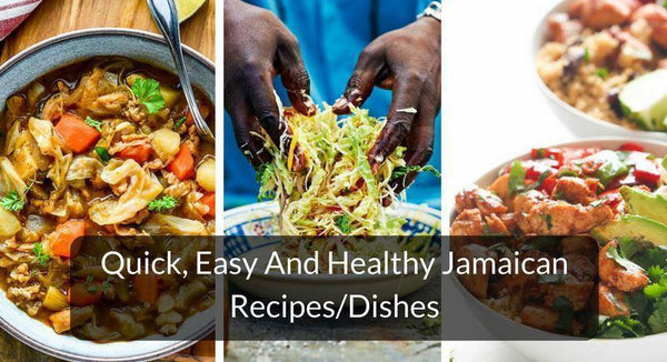 Quick, Easy And Healthy Jamaican Recipes/Dishes