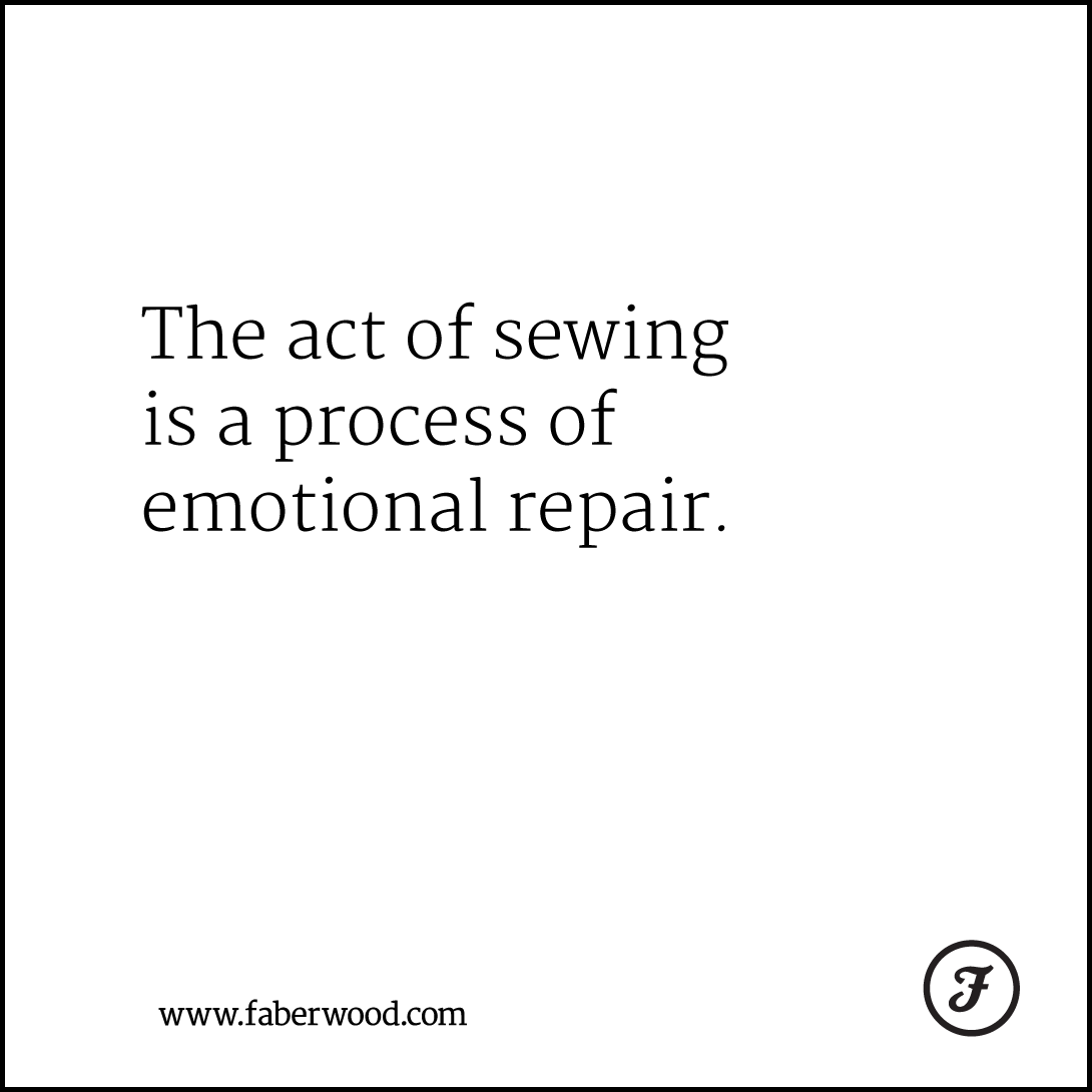 The act of sewing is a process of emotional repair.