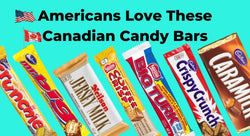 Americans Love these Canadian Candy Bars