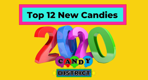 Top 12 New Candies from 2020 Candy District