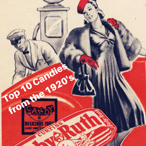 Top 10 Candies from the 1920's