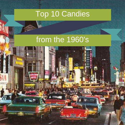 Top 10 Retro Candies from the 1960's