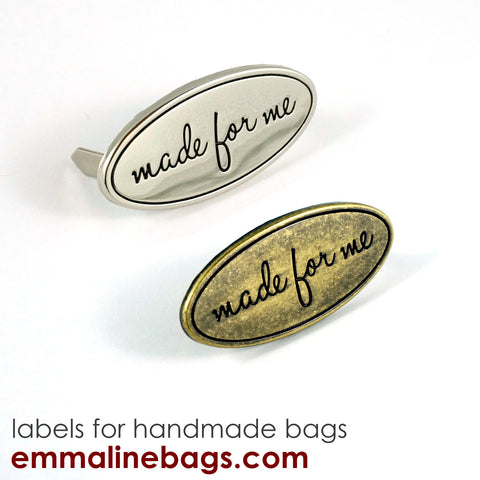"Metal Bag Label: Oval with ""Made for Me"" - in 2 Finishes!"