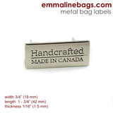 "Metal Bag Label: ""Handcrafted - Made in Canada"" - in 3 Finishes ($3.09 - $3.89)"
