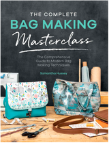 The Complete Bag Making Masterclass - Book