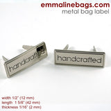 "Metal Bag Label: ""Handcrafted"" in Nickel Finish - Exclusive"