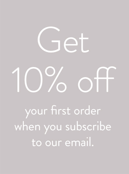 Get 10% off when you subscribe to our email