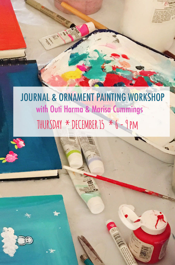 Journal and Ornament Painting with Marisa and Outi | Los Angeles Workshop Thursday, December 15