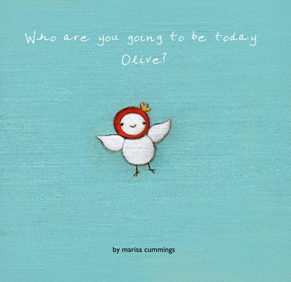 Who are you going to be today Olive? | Children's Book | Signed Copy