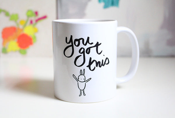 you got this | mug