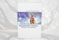 Redeemed Israel: Reunited and Restored