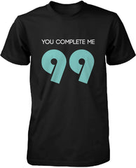 You Complete Me Cute His and Hers Matching T-Shirts for Couples