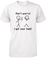 Men's White Short Sleeve Cotton T-Shirt Got Your Back Funny Graphic Tee