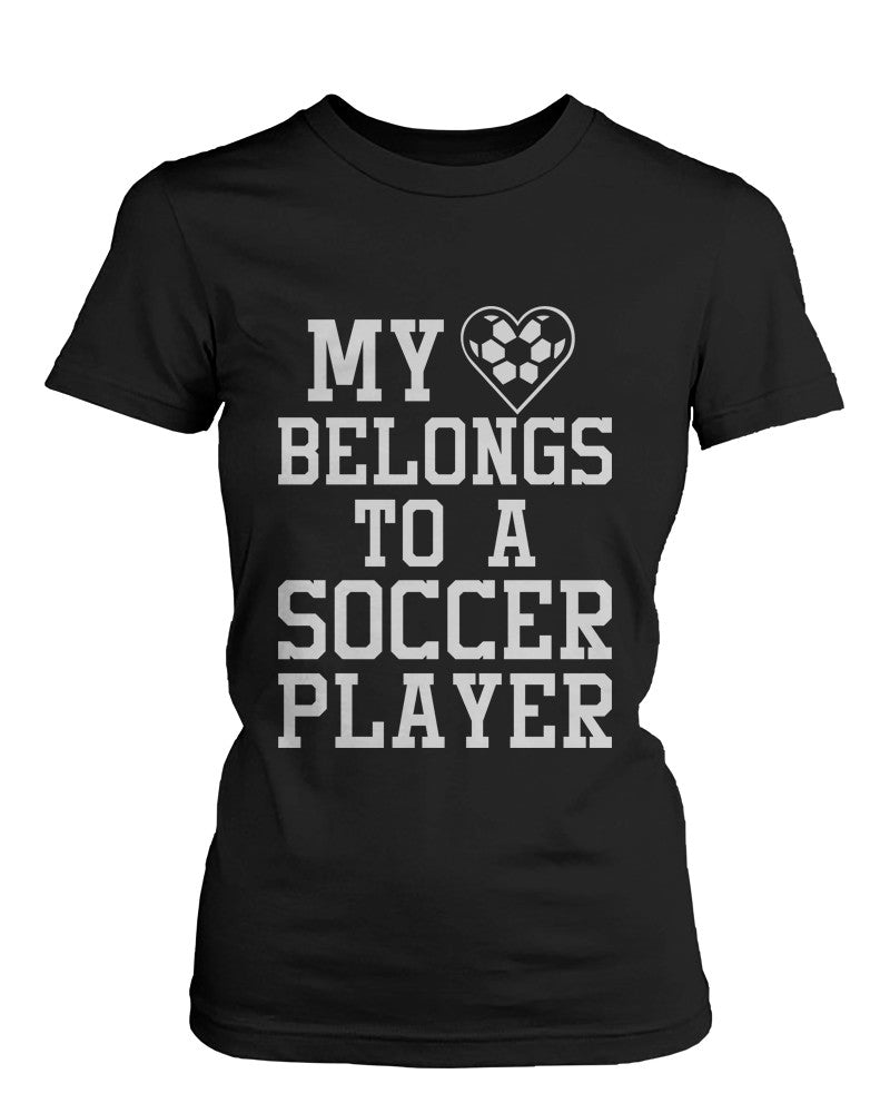 Women's Funny Statement Black T-Shirt My Heart Belong to A Soccer Player