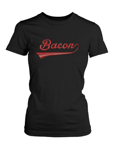 Bacon Women's T-shirt for bacon lovers Graphic Humor Adult Short Sleeve Tee