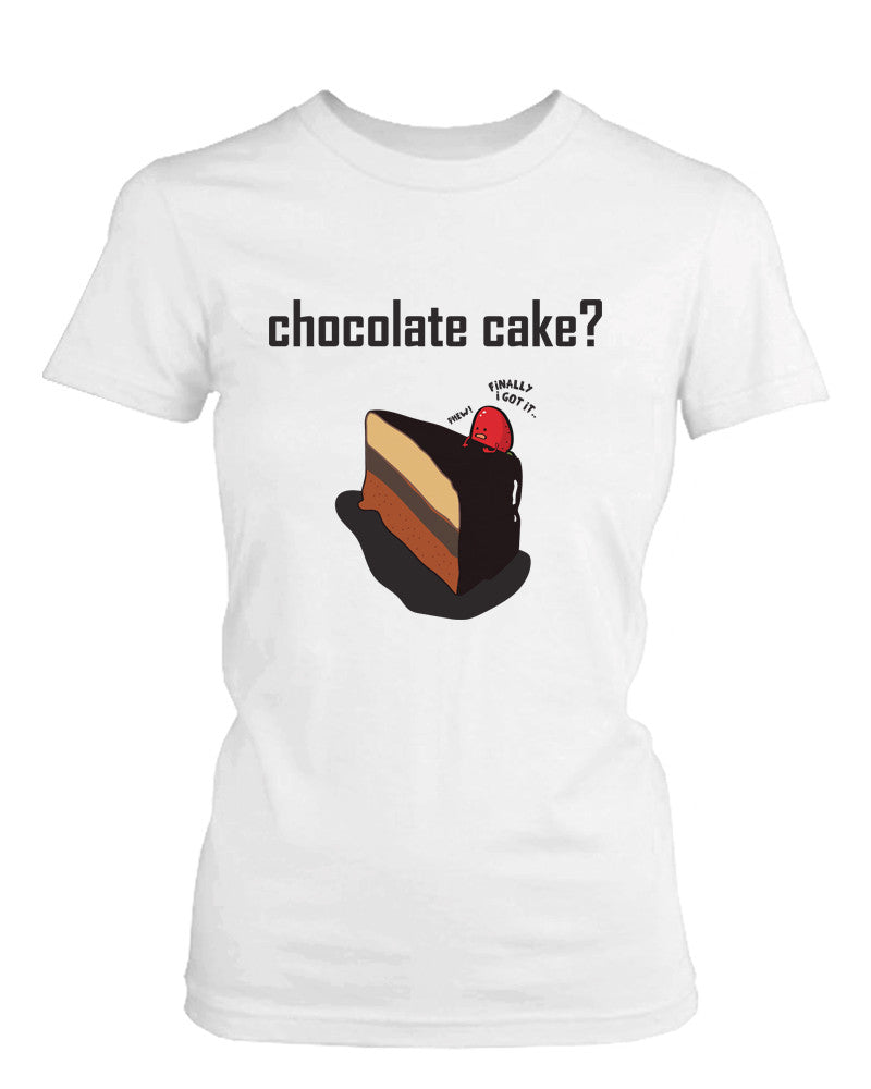 Chocolate Cake with Strawberry Women's Cute Graphic Shirt Humorous White Tee