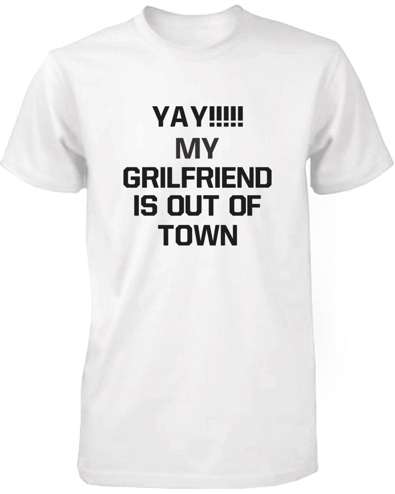 Yay My Girlfriend is Out of Town Men's Funny Tshirt Humorous Graphic Tee