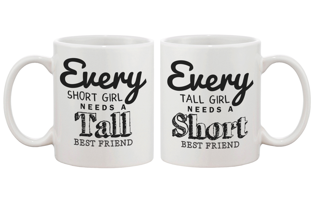 every short girl needs a tall best friend coffee mugs