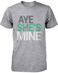 Matching Couple Shirts – Aye She's / He's Mine Grey Cotton Graphic T-shirts