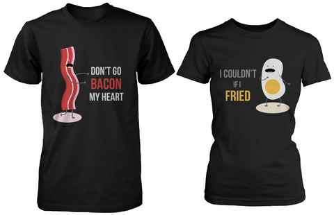 Cute Matching Couple Shirts Don't Go Bacon My Heart, I Couldn't If I Fried