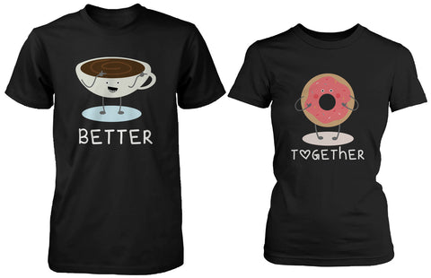Cute Matching Couple Shirts Coffee and Donut Better Together – His & Hers Gift