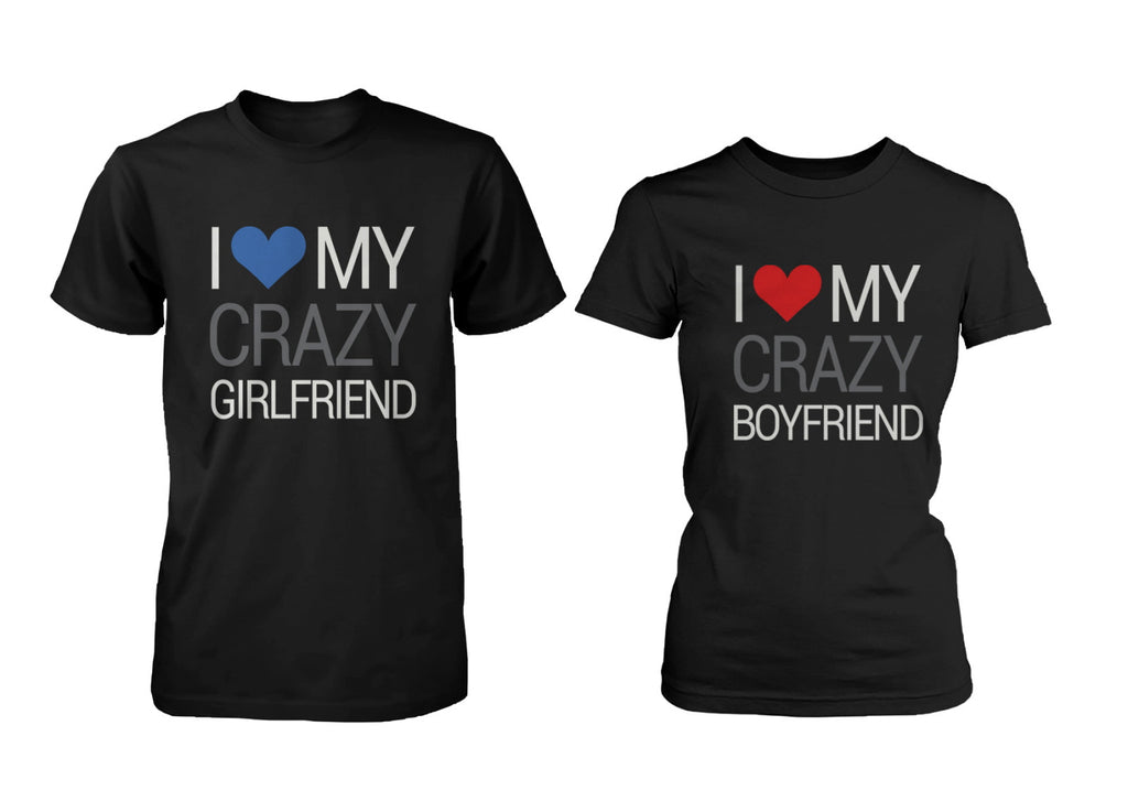 His and Hers Matching Couple T-shirts I Love My Crazy Boyfriend and Girlfriend