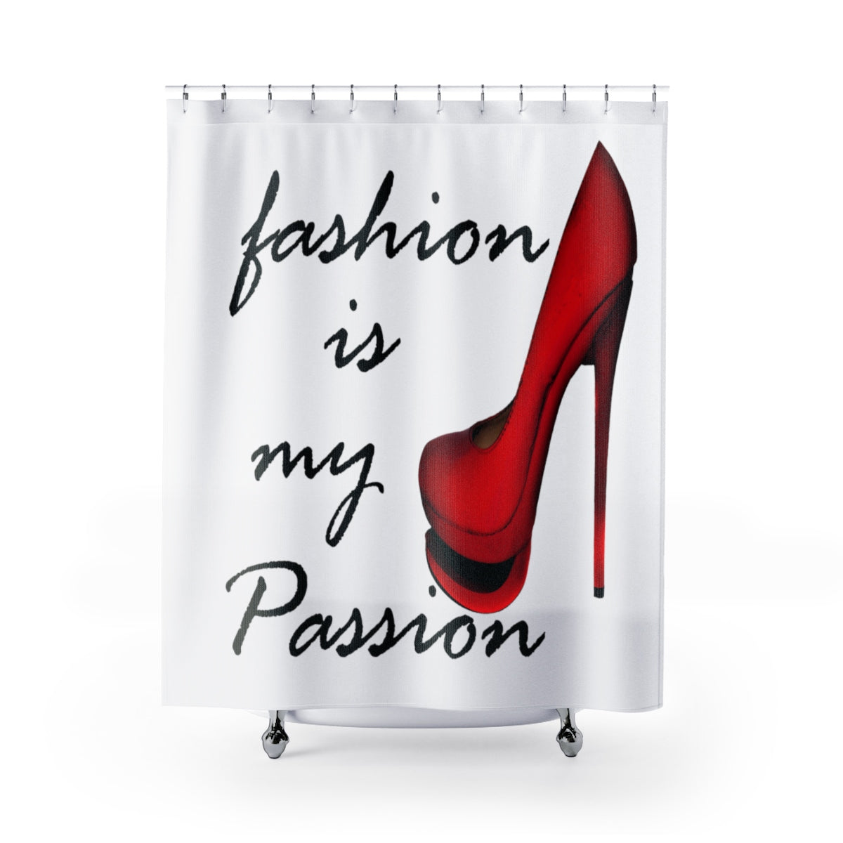 My Fabulous Style Fashion Is Passion Shower Curtain High Curtains