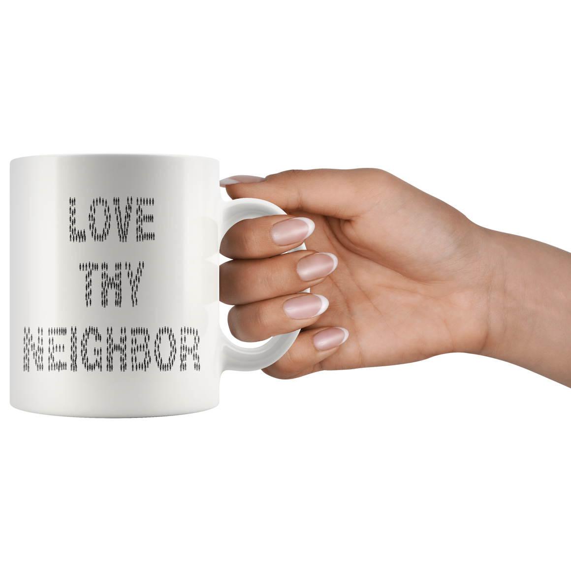 Love Thy Neighbor Coffee Tea Mug