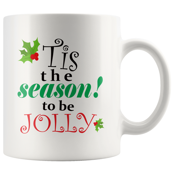 Stylish White 11oz Tis the Season to be Jolly Coffee Tea Mug