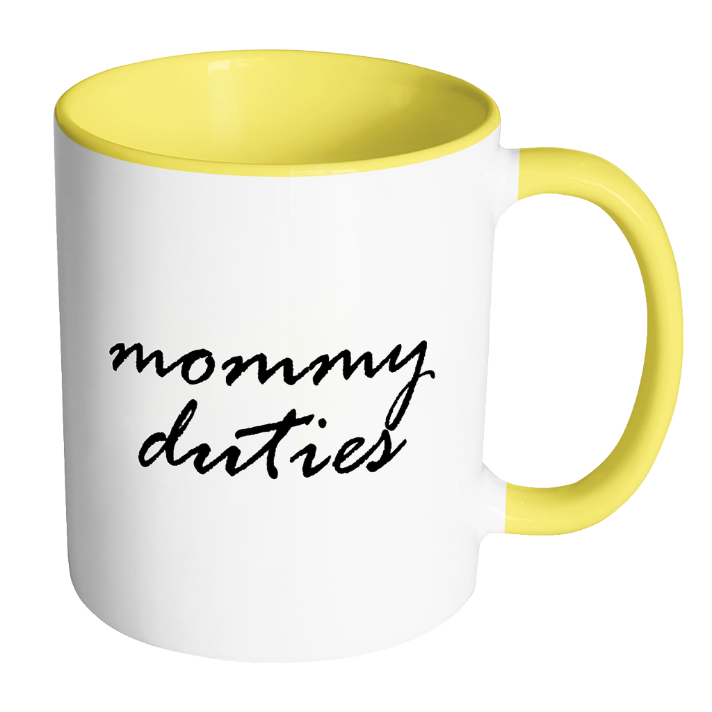 Mommy Duties Coffee Mug--11 oz Accent Novelty Gift - My Fabulous Style