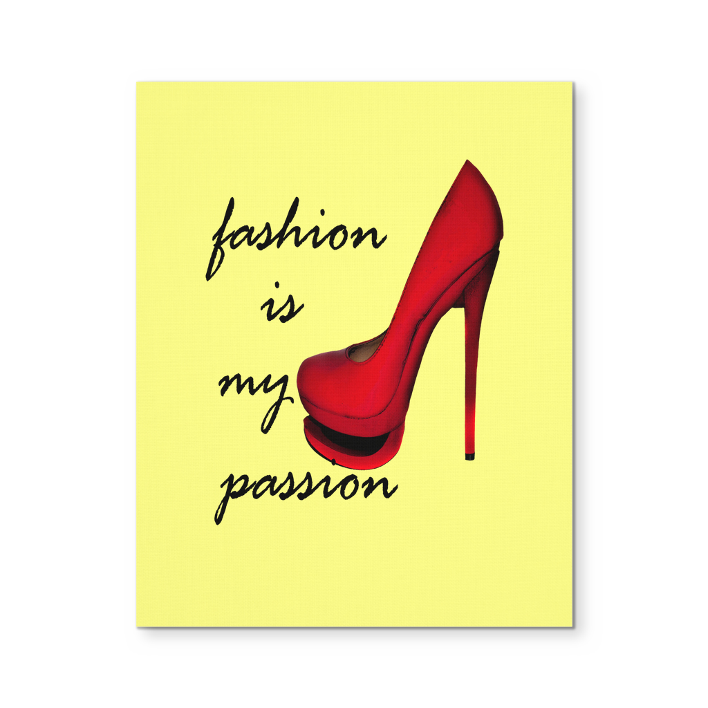 Fashion Wall Art--8 X 10 Canvas Wall Art Print, Fashion is My Passion, Fashion Wall Art for Bedroom, Fashion Wall Art for Women - My Fabulous Style