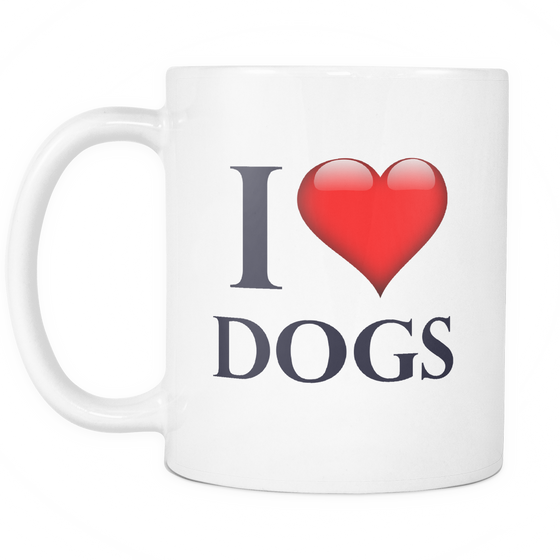 Dog Coffee Mugs--11oz White Cute Coffee Mugs With Sayings I Love Dog - My Fabulous Style