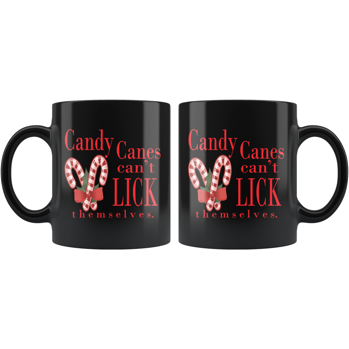 Funny Candy Canes Can't Lick Themselves Christmas Coffee Tea Mug