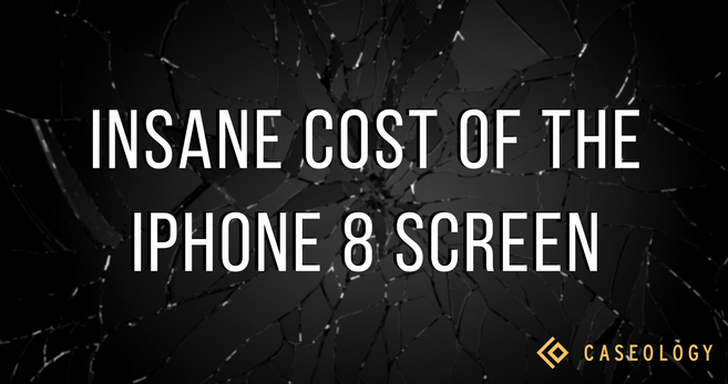 The Immense Cost of the iPhone 8 Screen