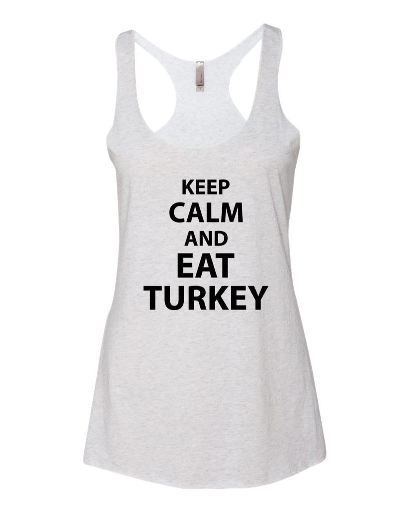 Keep Calm and Eat Turkey Workout Tank,Fitness,Running Tank, Racerback Tank,Gym Tank, Tank top