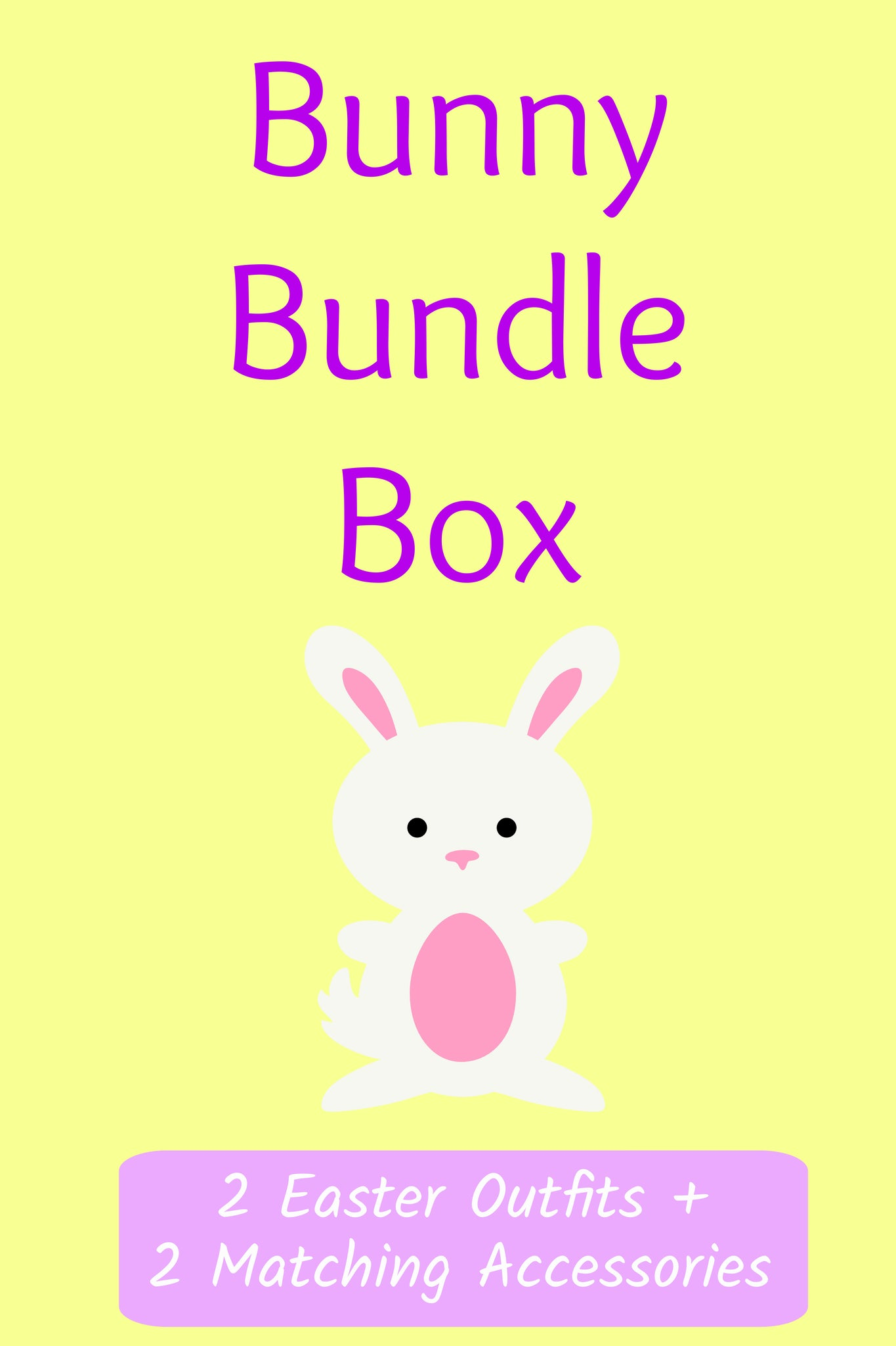 Bunny Bundle Box ~ 2 Outfits + 2 Matching Accessories