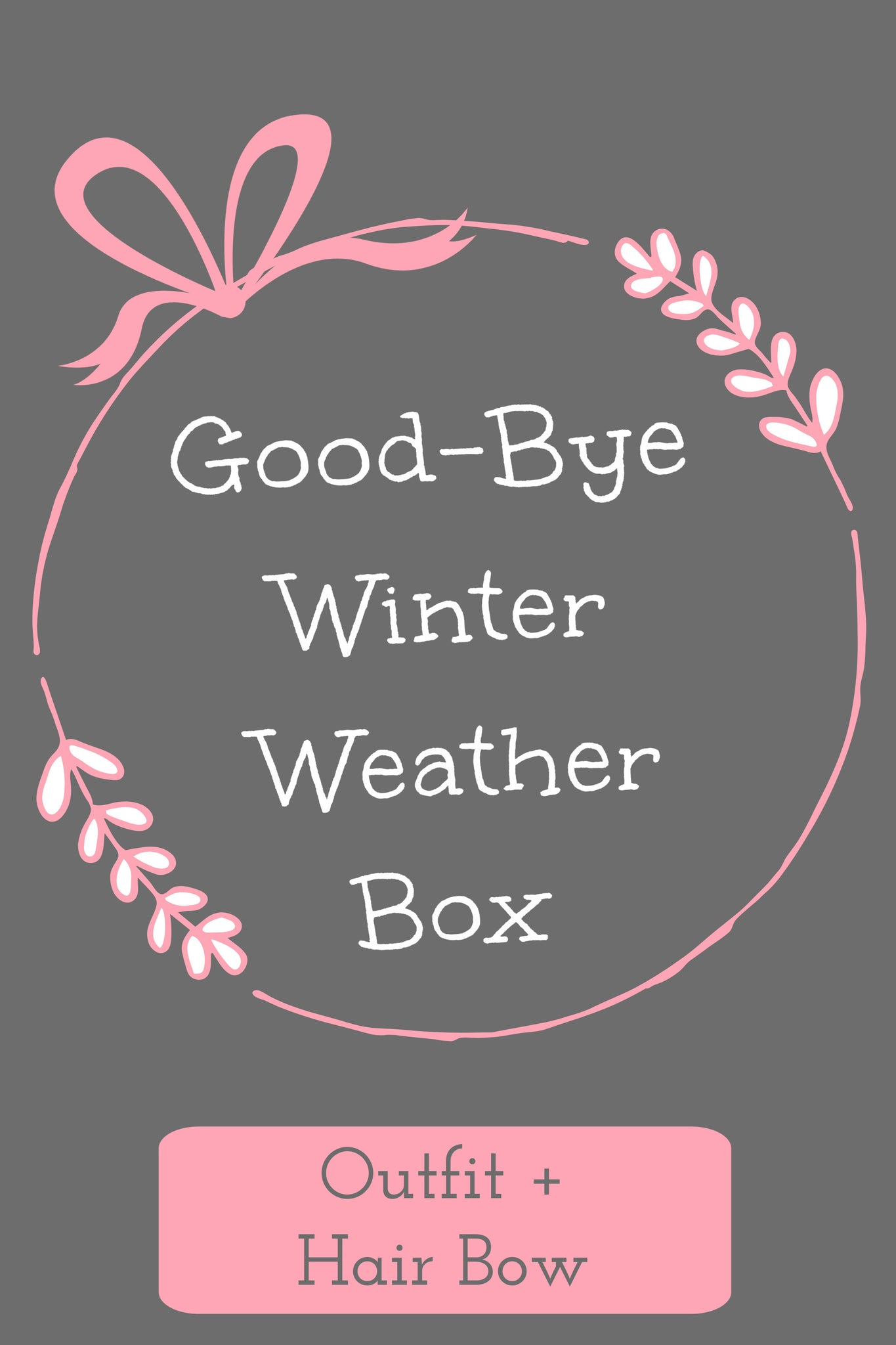 Good-Bye Winter Weather Box ~ Outfit + Hair Bow