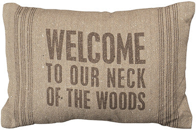 Pillow For Lake or Cabin- Welcome To Our Neck Of The Woods