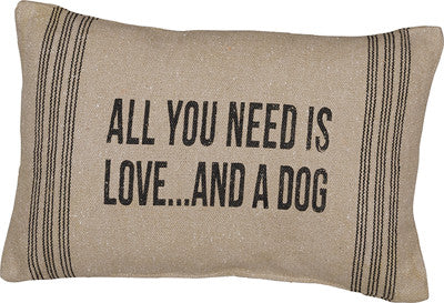 Primitives By Kathy 15 X 10 Accent Throw Pillow All You Need Is Love....and a Dog